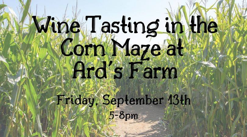 Wine Tasting in the Corn Maze @ Ard's Farm