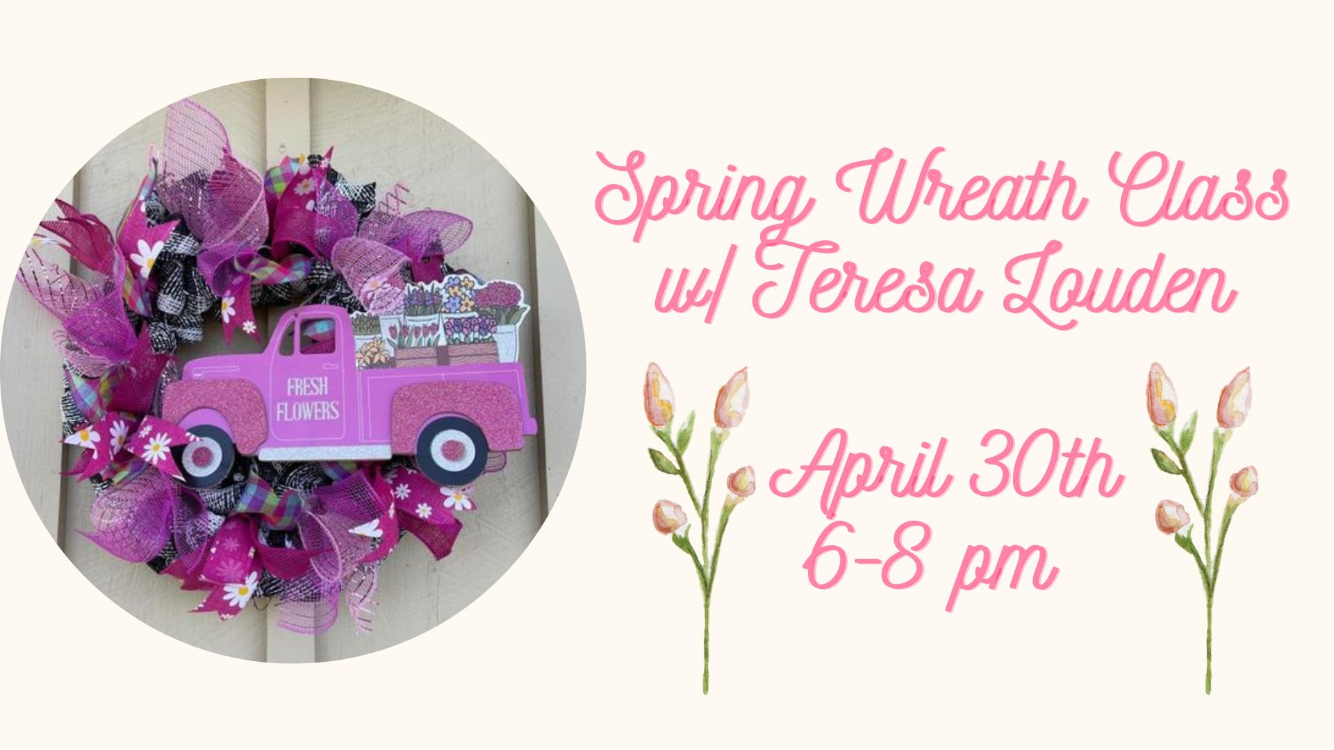 Spring Wreath Class w/ Teresa Louden
